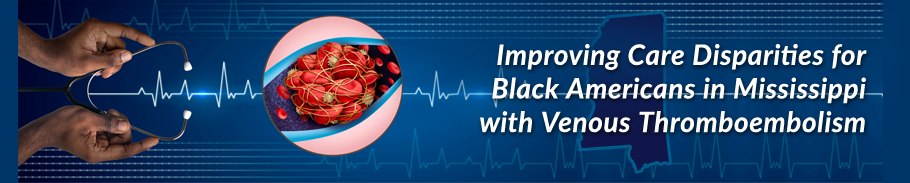 Improving Care Disparities for Black Americans in Mississippi with VTE